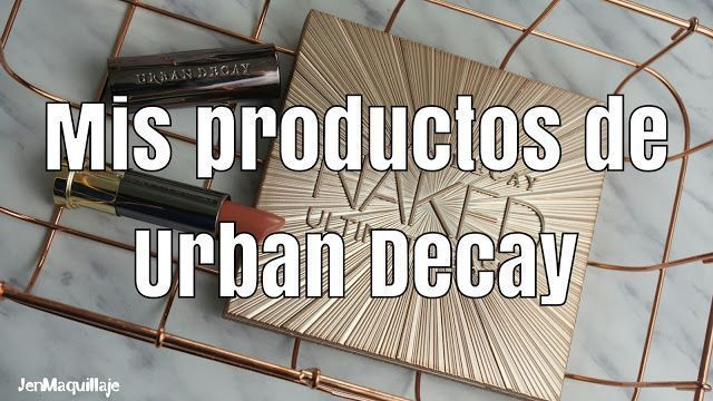 Review: Mis productos Urban Decay