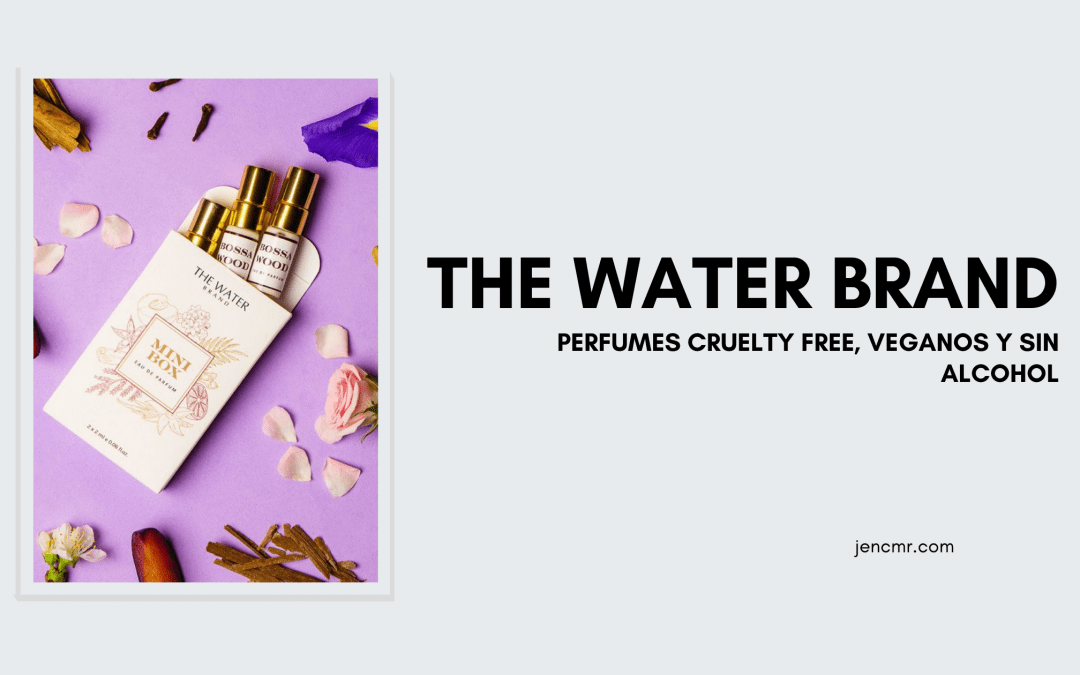 Perfumes cruelty free, veganos, y sin alcohol: The Water Brand